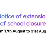 """<span class=""""title"""">Notice of extension of school closure(from 17th August to 31st August)</span>"""