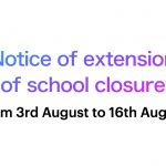 """<span class=""""title"""">Notice of extension of school closure(from 3rd August to 16th August)</span>"""